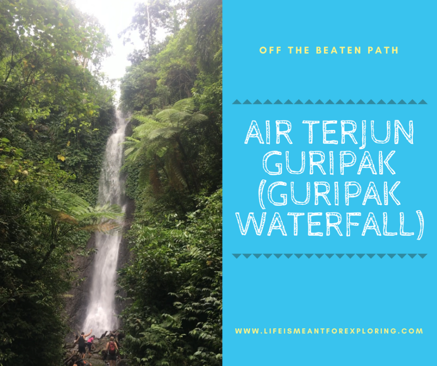 Off the beaten path Air Terjun Guripak (Guripak Waterfall)