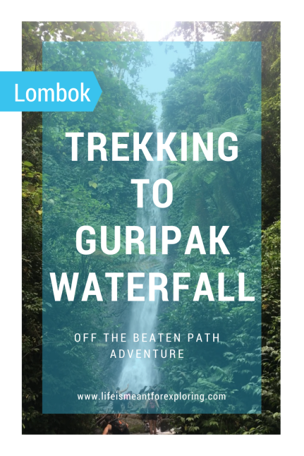 Pin to save trekking to Guripak Waterfall in Lombok Indonesia
