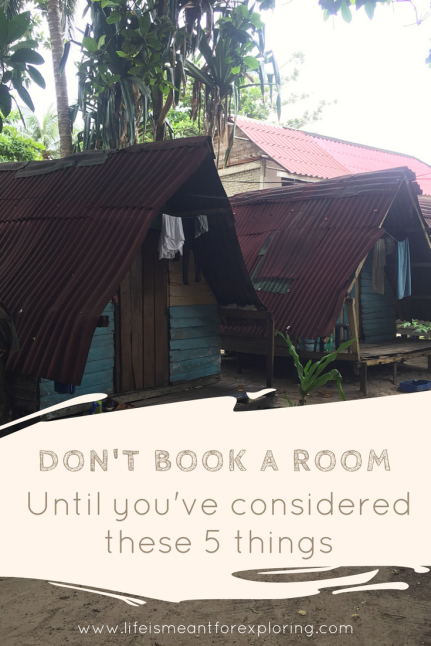 Don't book a room until you've consider these 5 things