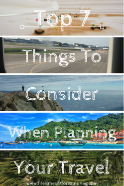 Top 7 things to consider when planning your travel path