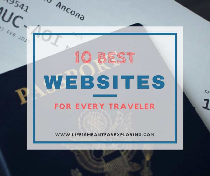 Click through to read the 10 best websites for every traveler