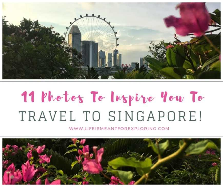 Click through to check out the 11 photos that'll inspire you to travel to Singapore